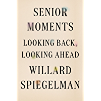 Senior Moments: Looking Back, Looking Ahead
