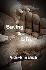 Saving A Life Kindle Edition