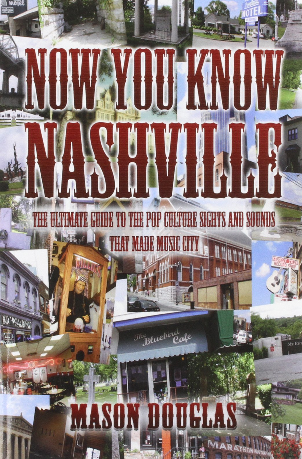 Read Online Now You Know Nashville: The Ultimate Guide to the Pop Culture Sights and Sounds That Made Music City pdf