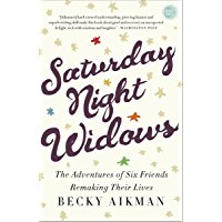 Saturday Night Widows: The Adventures of Six Friends Remaking Their Lives (English Edition)