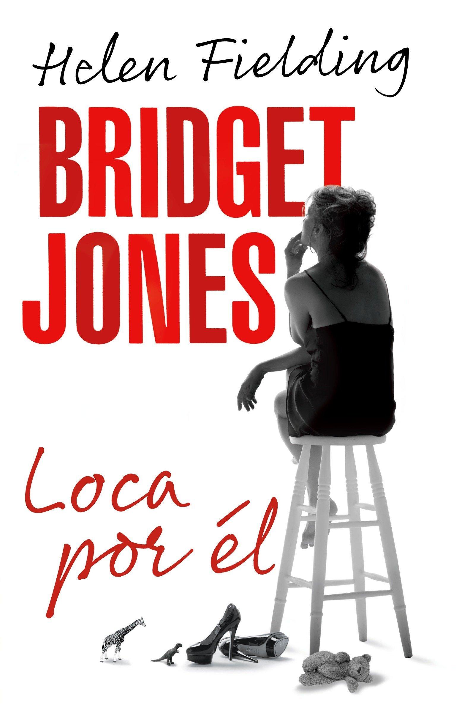 Bridget Jones: Loca Por Él = Bridget Jones Tapa blanda – 5 nov 2013 Helen Fielding RANDOM HOUSE ESPANOL 0804169500 Diary fiction.