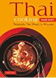 Thai Cooking Made Easy: Delectable Thai Meals in Minutes
