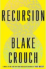 Recursion: A Novel Hardcover