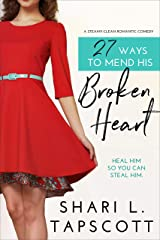 27 Ways to Mend His Broken Heart (27 Ways Series Book 2) Kindle Edition