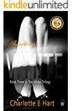 Absorbing White (The White Trilogy Book 3)