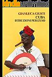 Cuba: Istruzioni per l'uso