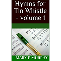 Hymns for Tin Whistle - volume 1 book cover