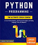 Python Programming: The Ultimate Crash Course to Learn Python Quickly, with Practical Examples and Coding Language Tricks for Beginners. Computer Programming ... and Machine Learning (English Edition)