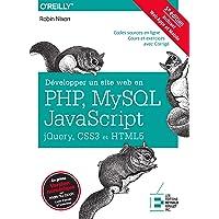 Développer un site web en Php, Mysql et Javascript, Jquery, CSS3 et HTML5: Incluant Web Apps et Mobile. Codes sources en ligne. Cours et exercices avec Corrigé