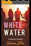 White Water: An epilogue novella (Ryder Bay Book 5)