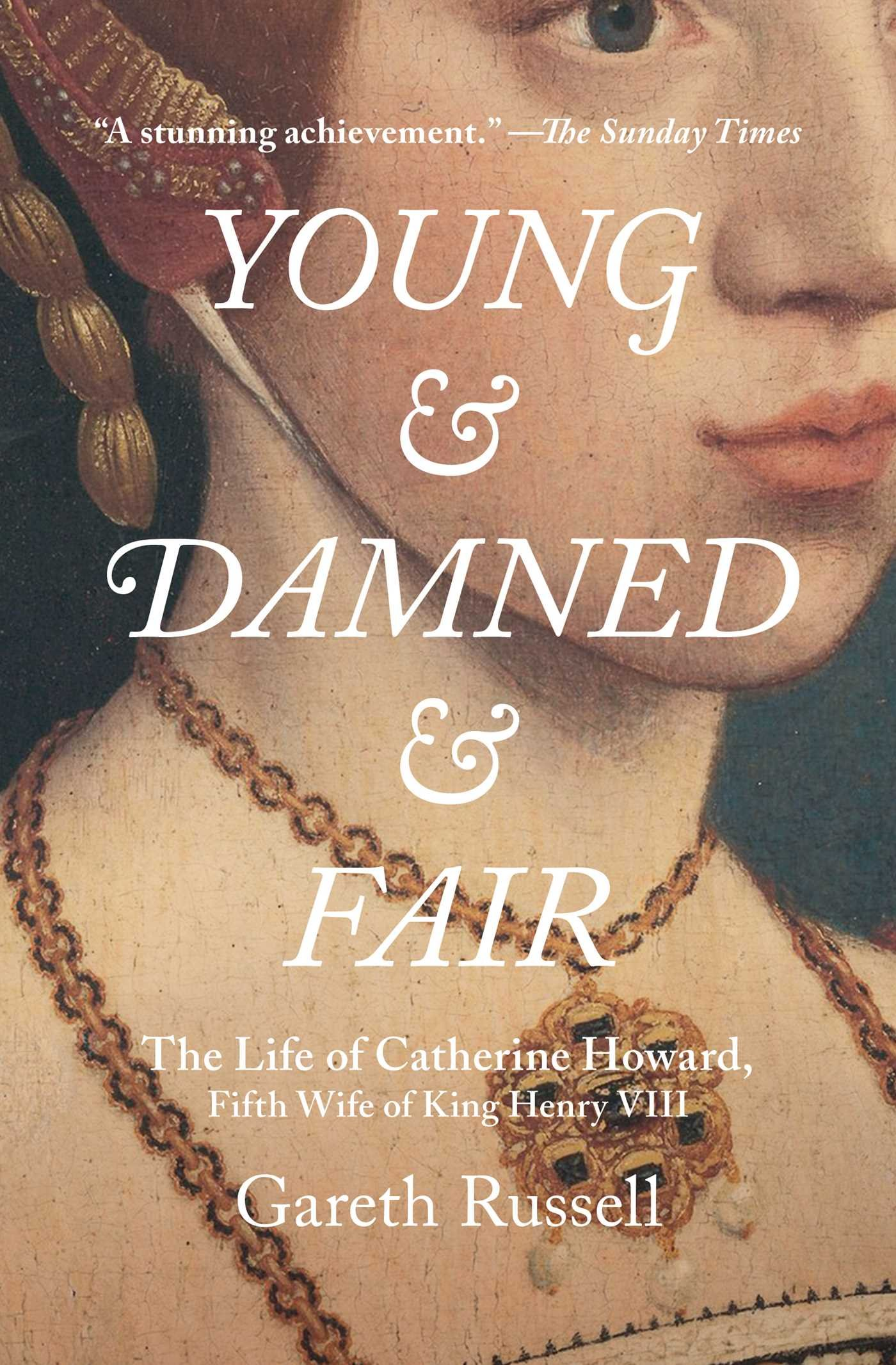 Download Young and Damned and Fair: The Life of Catherine Howard, Fifth Wife of King Henry VIII pdf