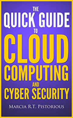 The Quick Guide to Cloud Computing and Cyber Security