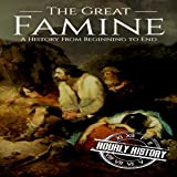 The Great Famine: A History from Beginning to End