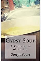 Gypsy Soup: A Collection of Poetry Kindle Edition