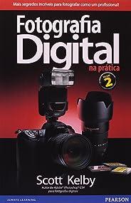 Fotografia Digital na Prática: Volume 2