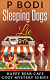 Sleeping Dogs Lie: Happy Bear Cafe Cozy Mystery Series
