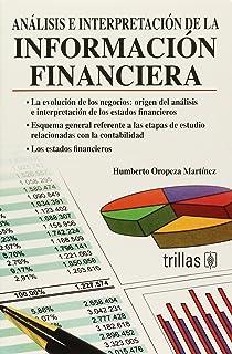 Analisis e interpretacion de la informacion financiera/ Analysis And Interpretation of the Financial Information (