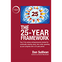 The 25-Year Framework: Your 21st-century entrepreneurial mindset for continually slowing down time while speeding up your progress over a 25-year period (English Edition)