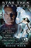 Destiny: The Complete Saga: Gods of Night, Mere Mortals, and Lost Souls (Star Trek Seekers)