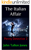 The Italian Affair: Penny Detective 2 (The Penny Detective Series)