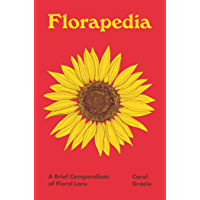 Florapedia: A Brief Compendium of Floral Lore (Pedia Books)