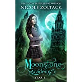 Moonstone Academy: Year One: A Mayhem of Magic World Story