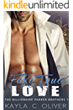 Fake True Love (The Billionaire Parker Brothers Book 1)