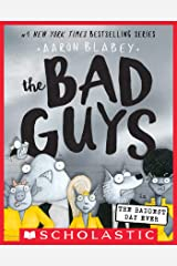 The Bad Guys in the Baddest Day Ever (The Bad Guys #10) Kindle Edition