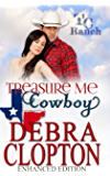 TREASURE ME, COWBOY Enhanced Edition (Turner Creek Ranch Book 1)