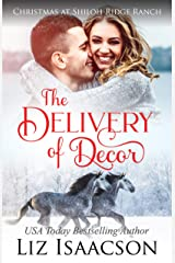 The Delivery of Decor: Glover Family Saga & Christian Romance (Shiloh Ridge Ranch in Three Rivers Romance Book 7) Kindle Edition