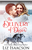 The Delivery of Decor: Glover Family Saga & Christian Romance (Shiloh Ridge Ranch in Three Rivers Romance Book 7)