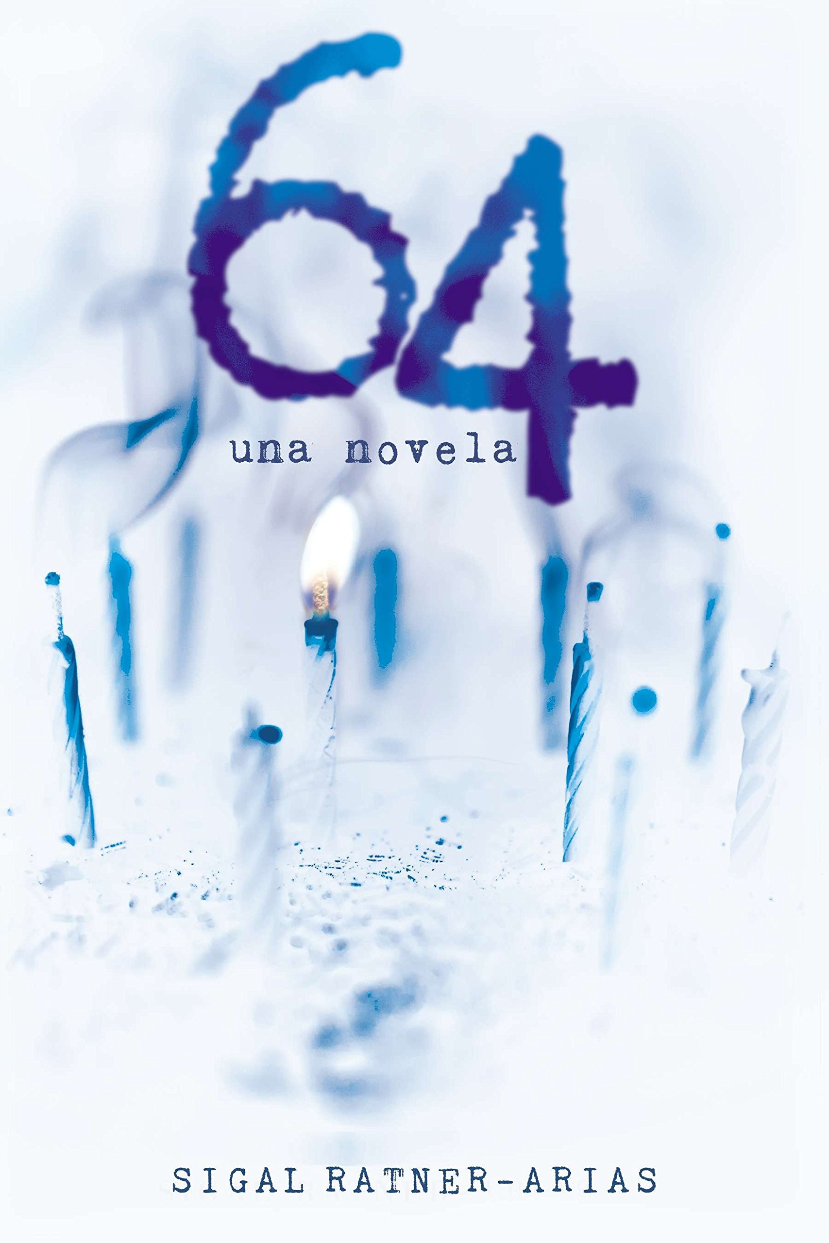 64: Una novela (Spanish Edition): Sigal Ratner-Arias ...