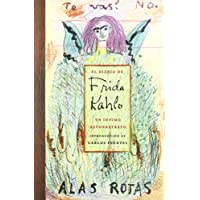 El Diario De Frida Kahlo / The Diary of Frida Kahlo: Un intimo autorretrato / An Intimate Self-portrait