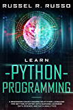 Learn Python Programming: A Beginners Crash Course on Python Language for Getting Started with Machine Learning, Data Science and Data Analytics (Artificial Intelligence Book 1) (English Edition)