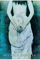 The Looking Glass: A Novel Kindle Edition