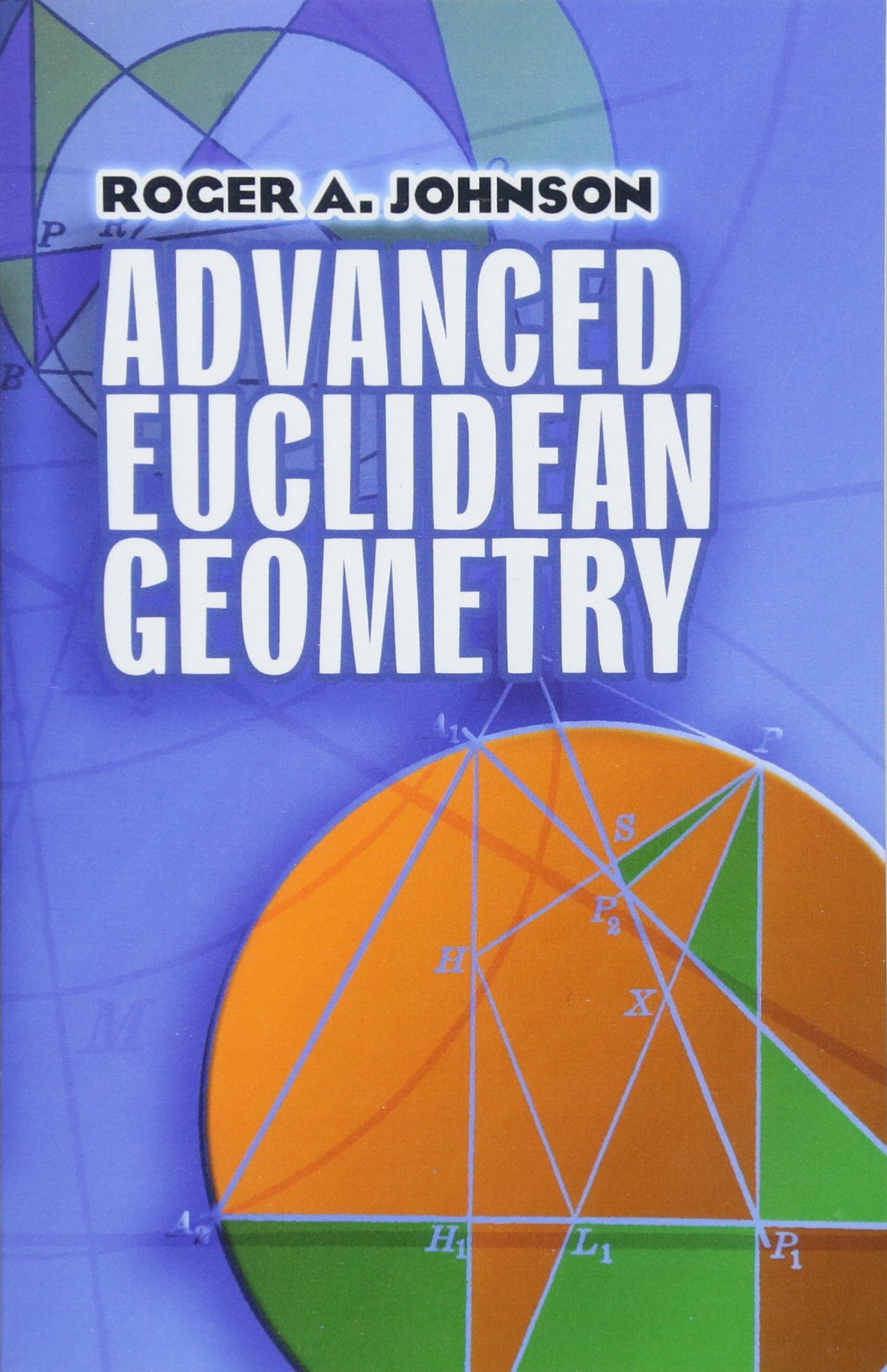 Buy Advanced Euclidean Geometry (Dover Books on Mathematics) Book Online at  Low Prices in India   Advanced Euclidean Geometry (Dover Books on  Mathematics) ...