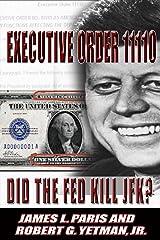 JFK Assassination: Executive Order 11110 - Did The Fed Kill JFK? Kindle Edition