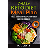 7-Day Ketogenic Diet Meal Plan: Fresh and Healthy Keto Instant Pot Recipes Cookbook (English Edition)