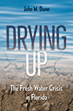 Drying Up: The Fresh Water Crisis in Florida