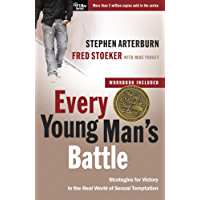 Every Young Man's Battle: Stategies for Victory in the Real World of Sexual Temptation (The Every Man Series)