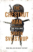The Chestnut Man: The Gripping Debut Novel From