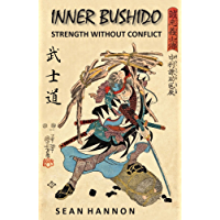 Inner Bushido: Strength Without Conflict (English Edition)