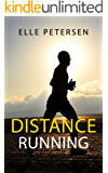 Running: Distance Running: Improve Your Long Distance Running Step By Step