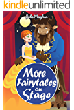 More Fairytales on Stage: A collection of plays based on famous fairytales (On Stage Books Book 11)