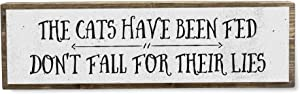 ANVEVO The Cats Have Been Fed Don't Fall for Their Lies - Handmade Metal Wood Sign – Cute Rustic Wall Decor Art - Modern Home Décor - Farmhouse Decorations – Cat Decor, Cat Gifts for Cat Lovers
