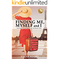 FINDING ME, MYSELF and I: Journey to Loving Your Authentic Self (Travel)