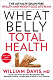 Wheat Belly Total Health: The Ultimate Grain-Free