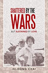 Shattered by the Wars: But Sustained by Love Paperback