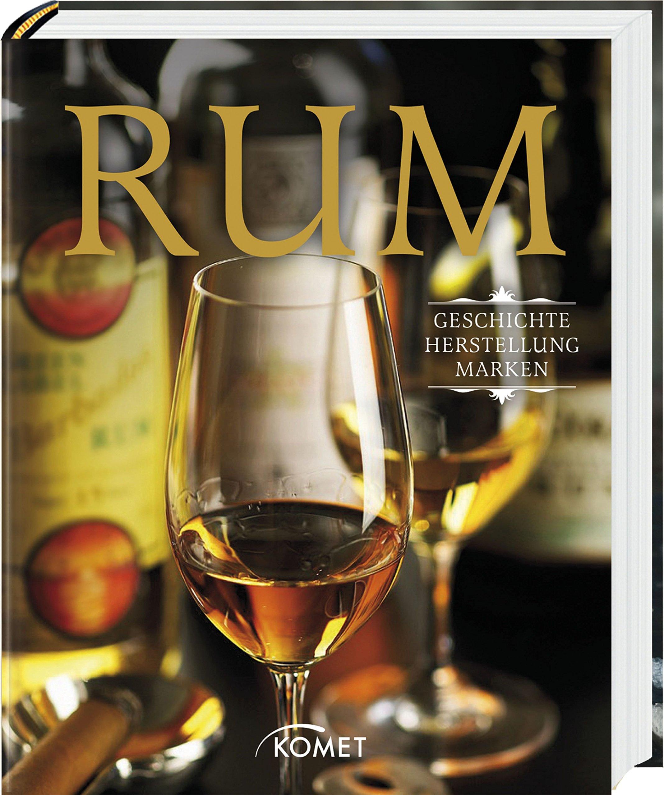 Rum: Geschichte, Herstellung, Marken