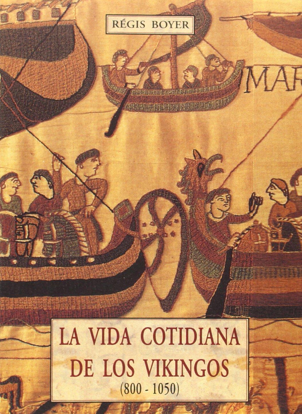 La vida cotidiana de los vikingos (800-1050): Amazon.es: Boyer, Regis: Libros